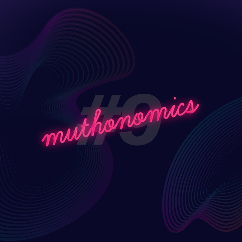 muthonomics-episode-009