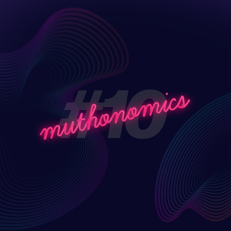 muthonomics-episode-010