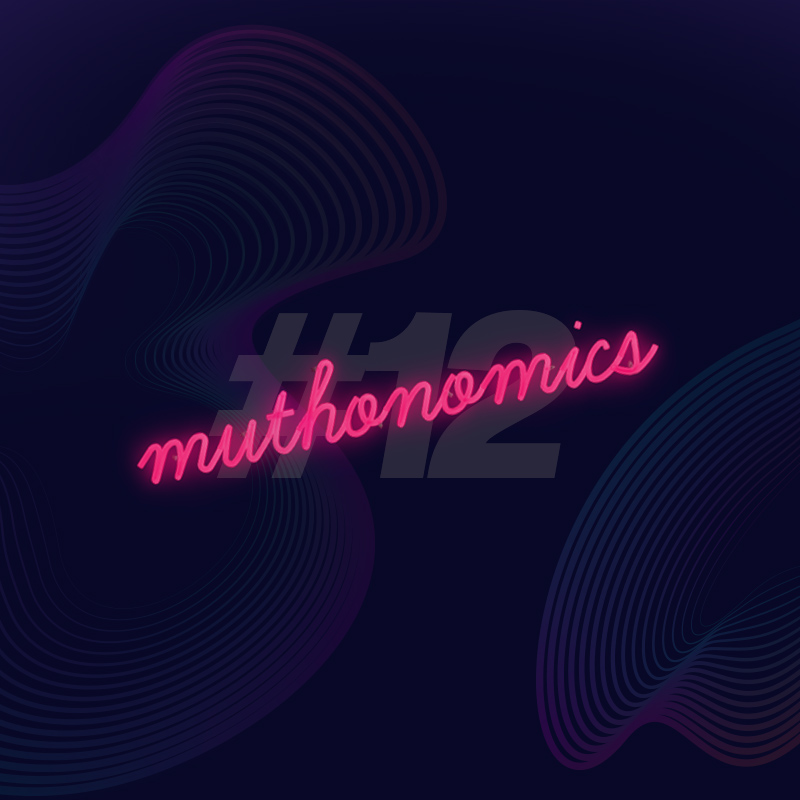 muthonomics-episode-012