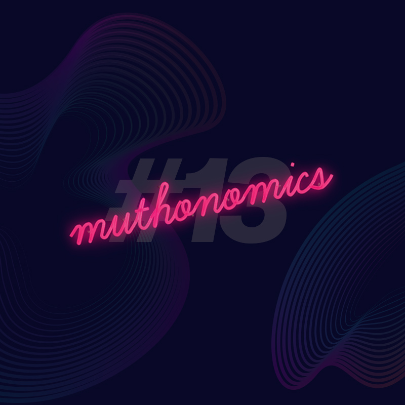 muthonomics-episode-013