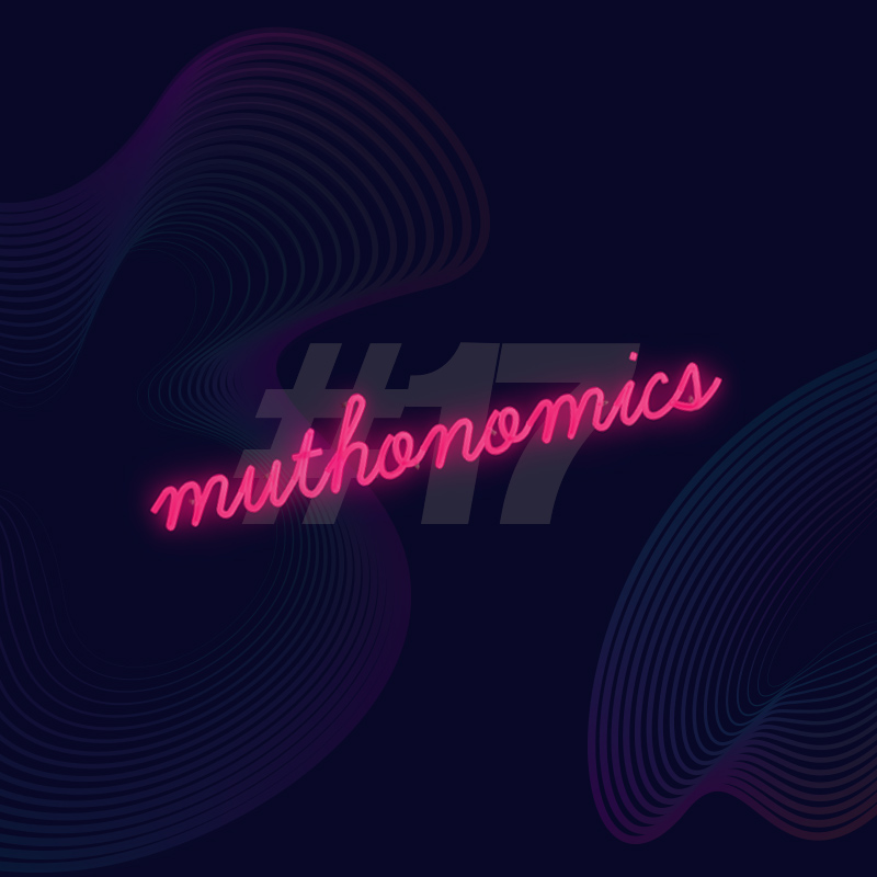 muthonomics-episode-017